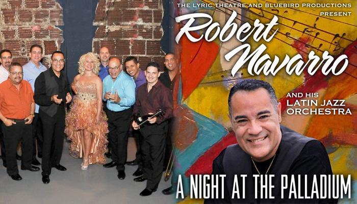 "Robert Navarro and his Latin Jazz Orchestra ""A Night at the Palladium"""